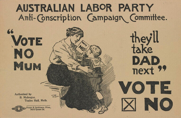 Australian Labor Party, Anti-Conscription Campaign Committee, Vote no mum, they'll take Dad next, 1917. Courtesy National Library of Australia sm